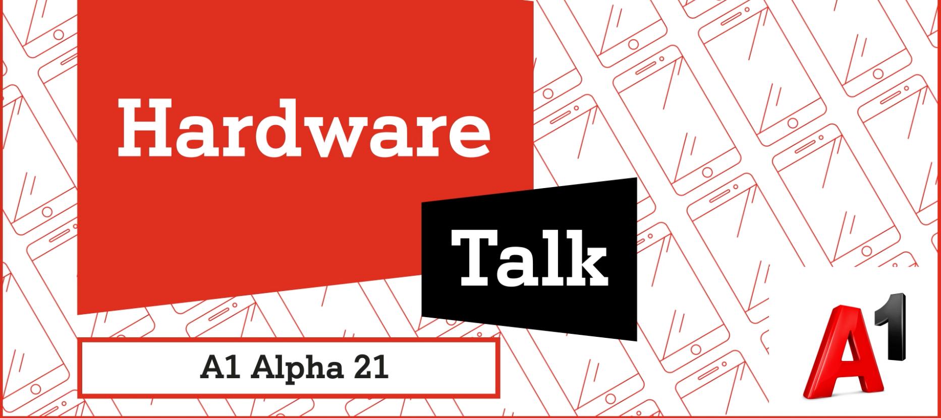 Im Hardware Talk: Das Budget Smartphone A1 Alpha 21
