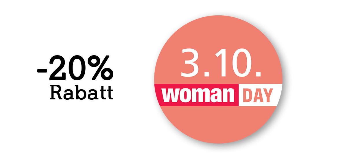 Heute ist der WOMAN DAY! -20% Rabatt