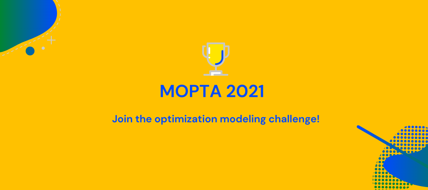Announcing the AIMMS-MOPTA Optimization Modeling Competition 2021