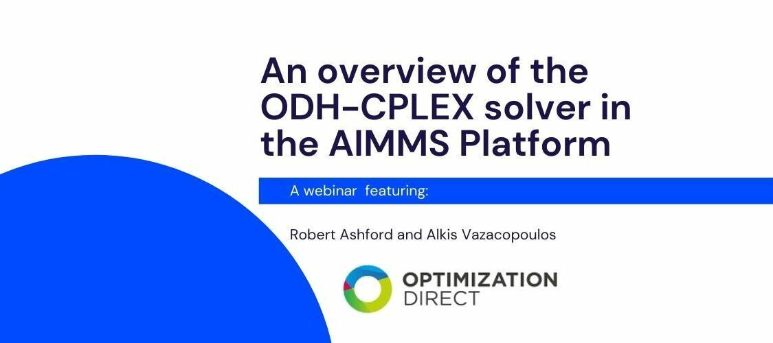 Improve Solve Times for your AIMMS Models with ODH-CPLEX