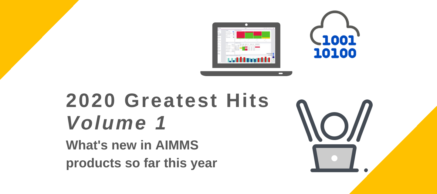 What's New in AIMMS Products? 2020 Greatest Hits – Volume 1
