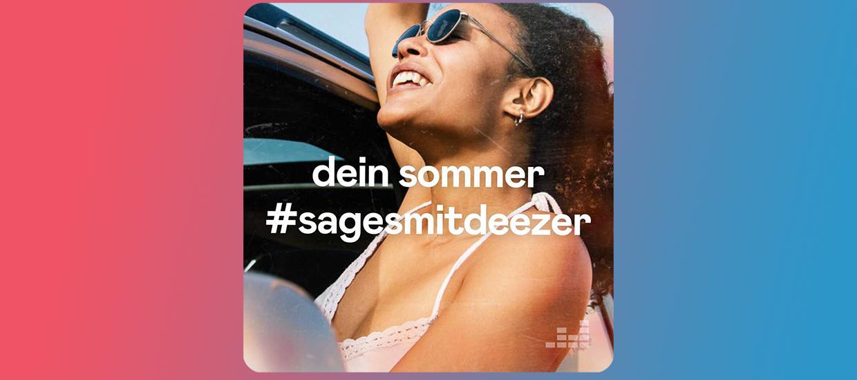 """Sag es mit deezer und werde Teil der neuen Playlist """"Dein Sommer""""!"""