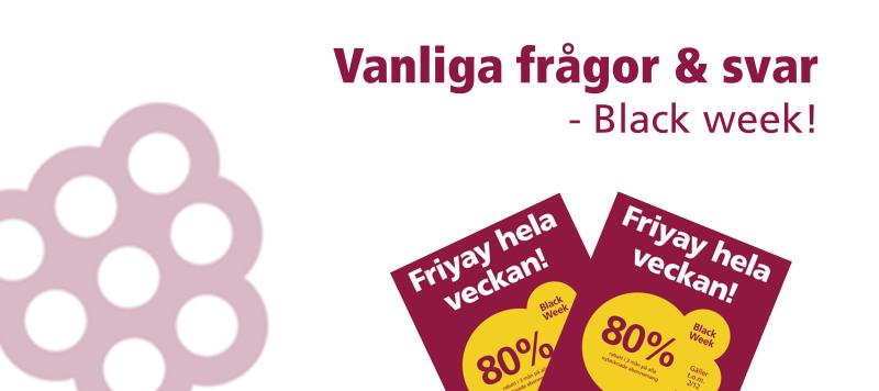 Black week - Friyay hela veckan