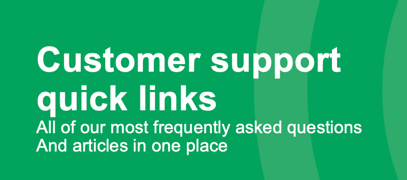 Customer support quick links