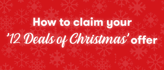 How to claim your 12 Deals of Christmas offers.