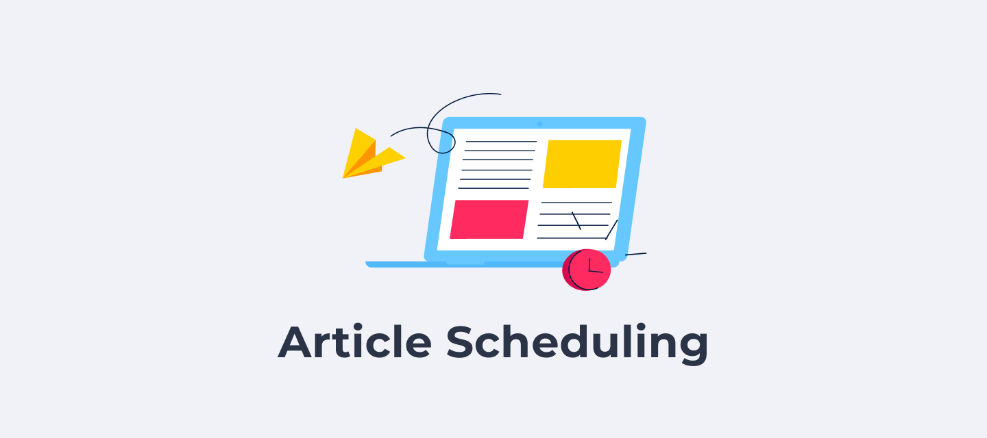 🏖️ Publish content even whilst you're on holiday, with Article Scheduling