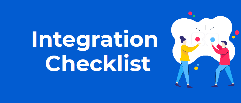 Review your integrations with our integration checklist