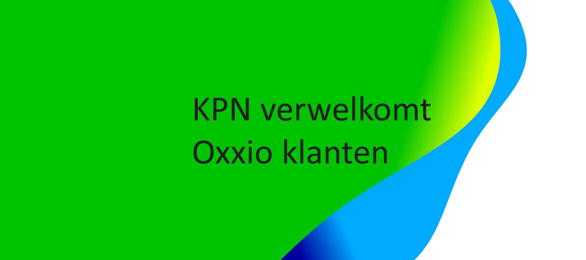 KPN verwelkomt Oxxio klanten