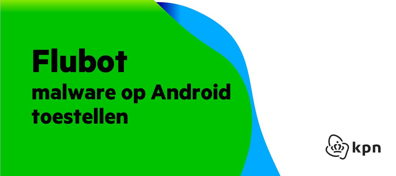 Flubot malware op Android toestellen (track en trace sms)