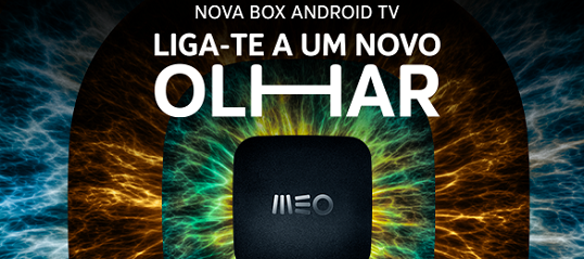 Android TV chegou à nova box MEO