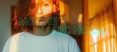 MAGIC HOUR | MOCHE