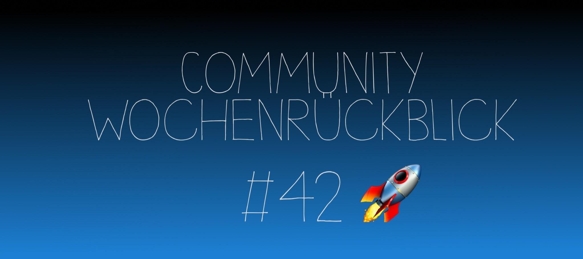 Community Wochenrückblick #42