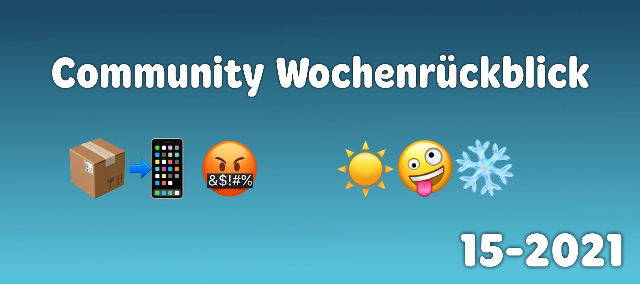 Community Wochenrückblick #15/2021