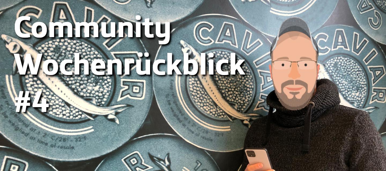 Community Wochenrückblick #4