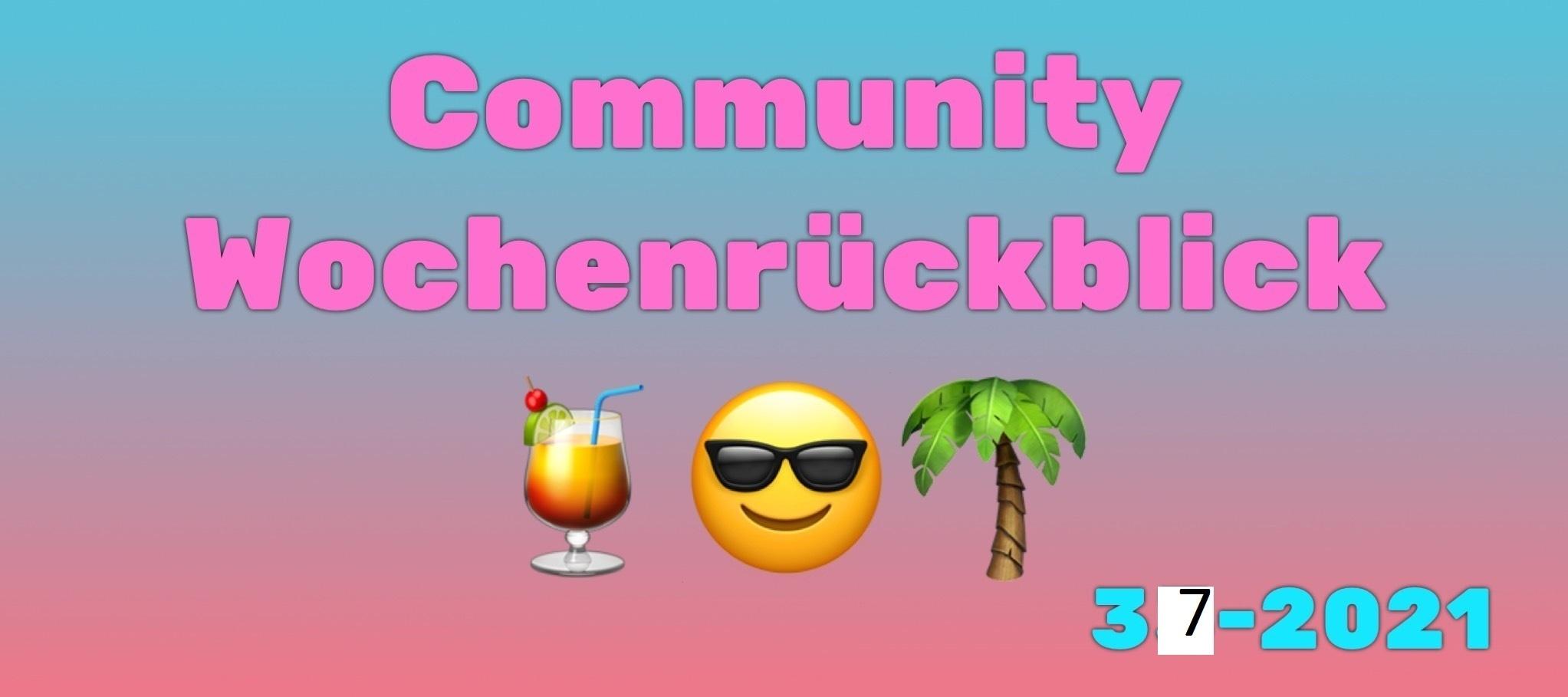 Community Wochenrückblick #37 2021