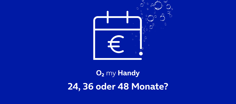 O₂ My Handy Ratenpläne jetzt mit erweiterten Laufzeiten