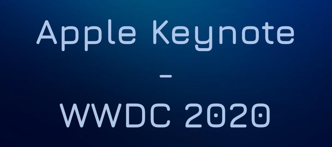 Die Apple Keynote kommt - WWDC 2020