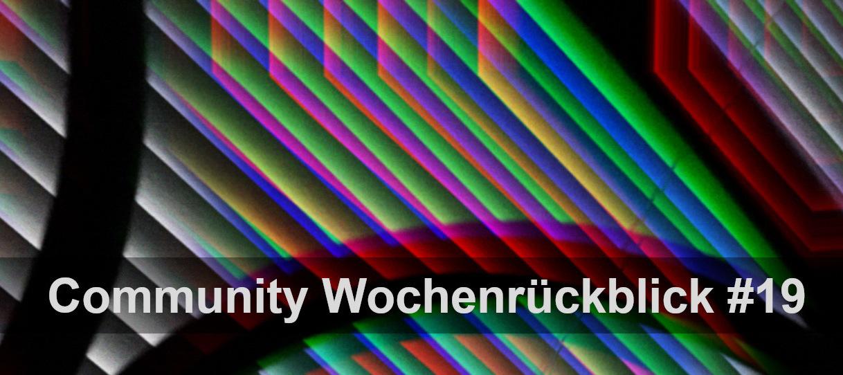Community Wochenrückblick #19