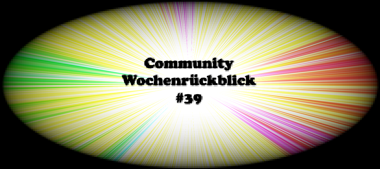 Community Wochenrückblick #39