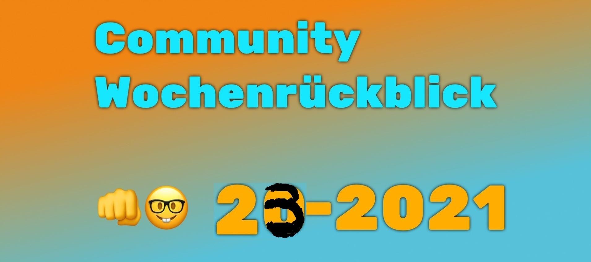 Community Wochenrückblick #23 2021