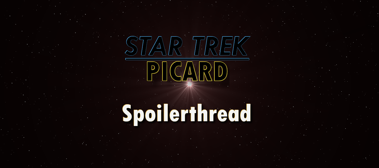 Star Trek: Picard - Spoilerthread