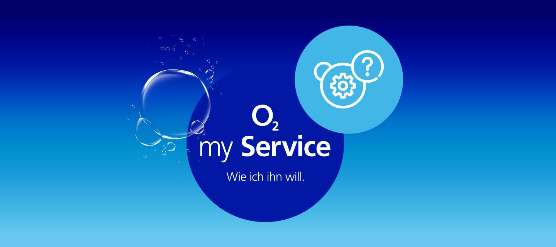 O₂ my Service - Service, wie du ihn willst