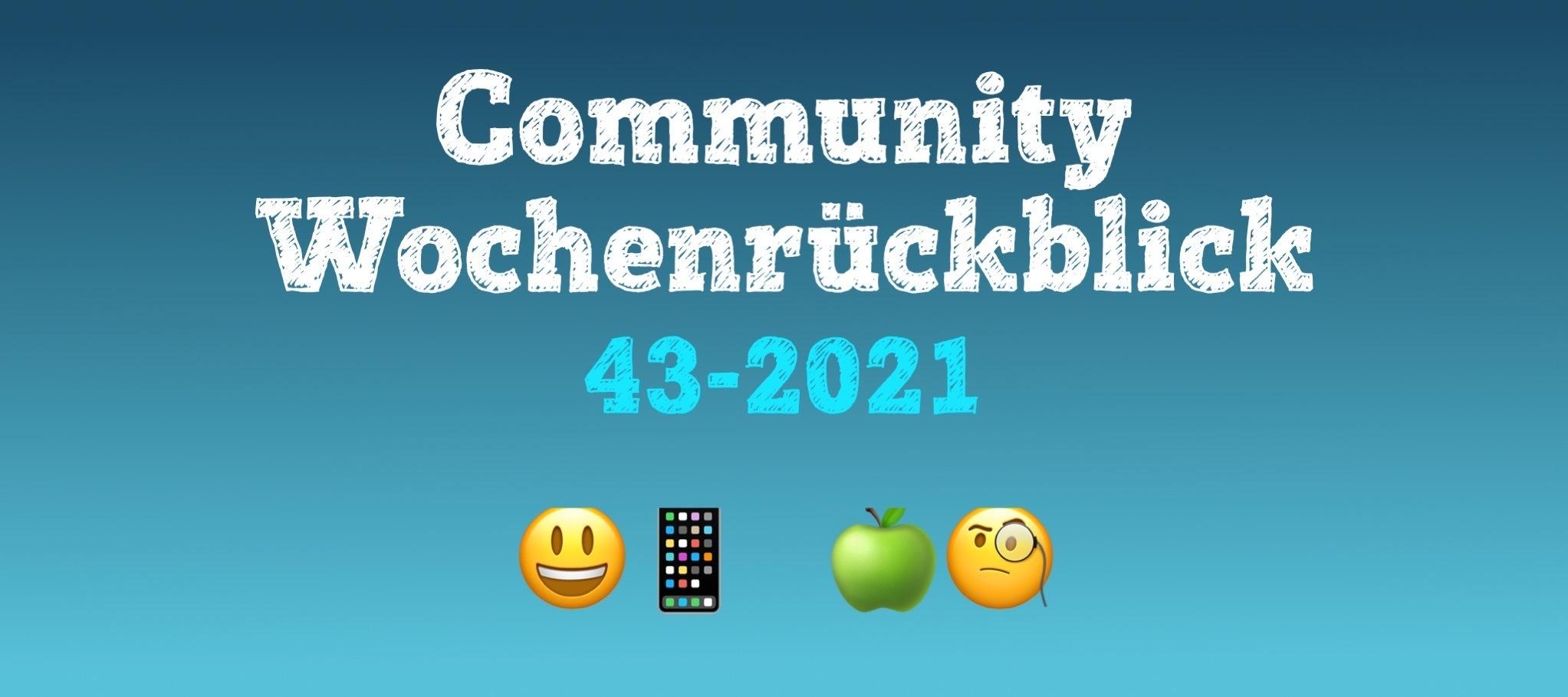 Community Wochenrückblick #43 2021