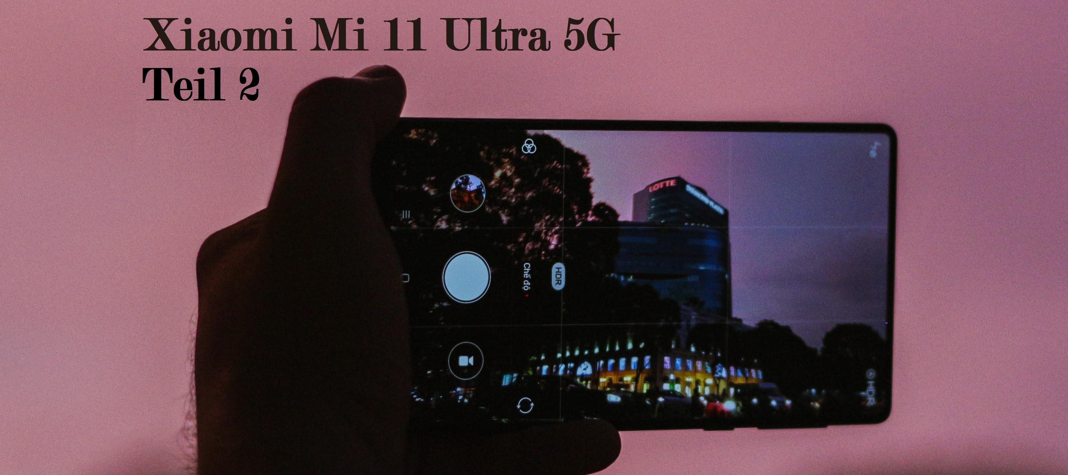 Testbericht Xiaomi Mi 11 Ultra 5G