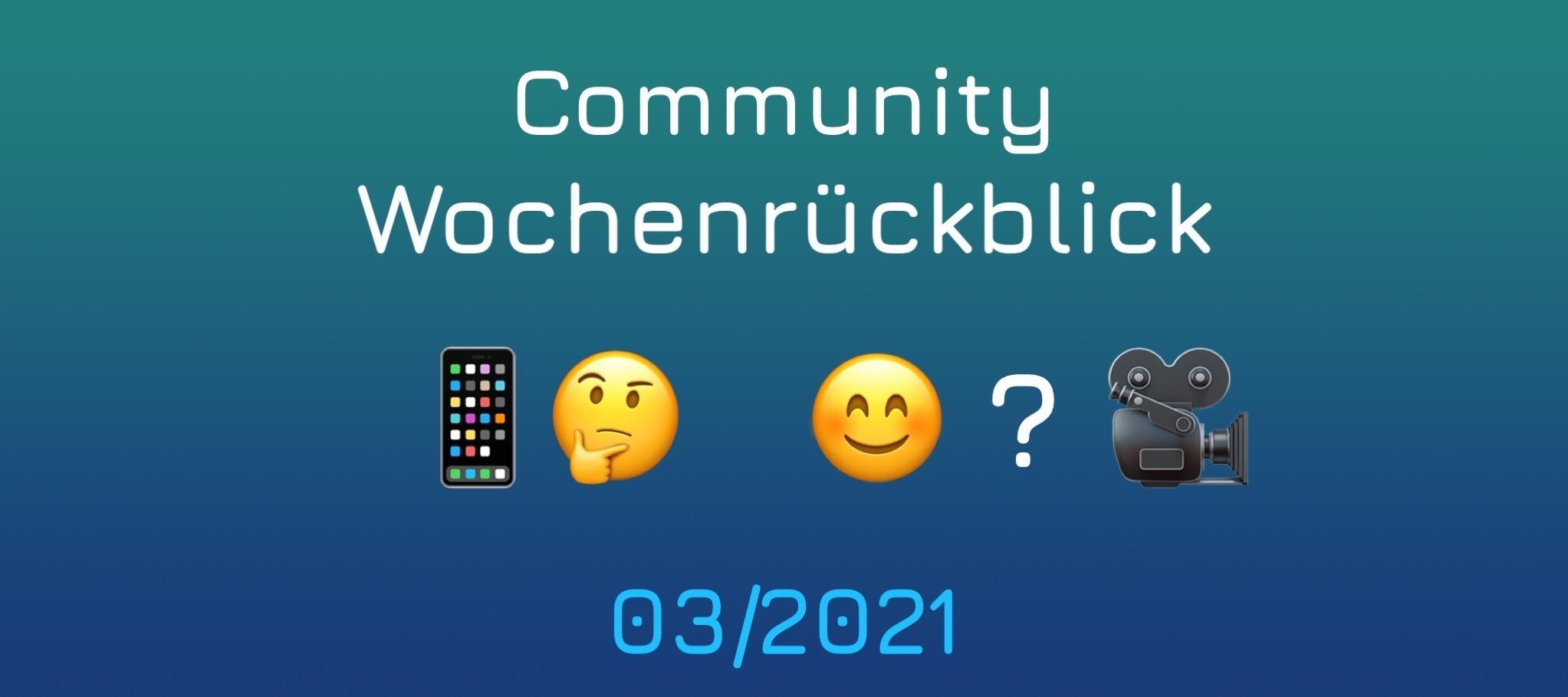Community Wochenrückblick #03/2021
