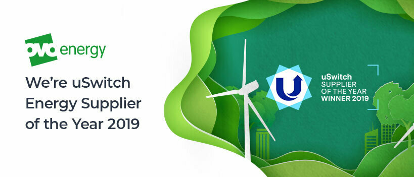 We're uSwitch Energy Supplier of the Year 2019!