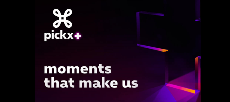 Pickx +, moments that make us !