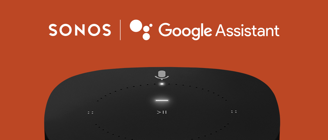 Sonos Welcomes the Google Assistant