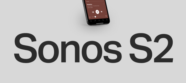 Introducing S2, New App and OS for Sonos
