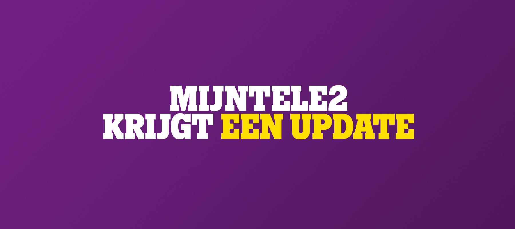 [Info] MijnTele2 krijgt een update!