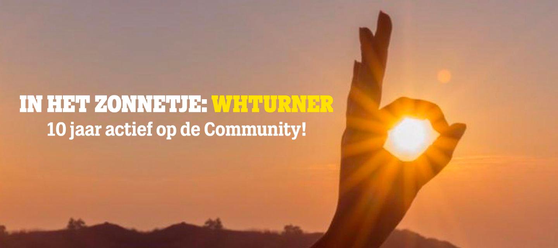 WhTurner is al 10 jaar actief op de Community!
