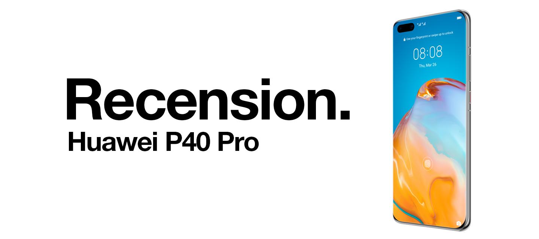 Recension - Huawei P40 Pro 5G