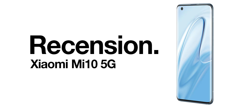 Recension - Xiaomi Mi10 5G