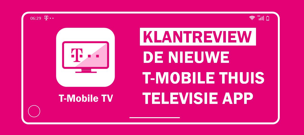 [REVIEW] Dé nieuwe T-Mobile Thuis televisie app