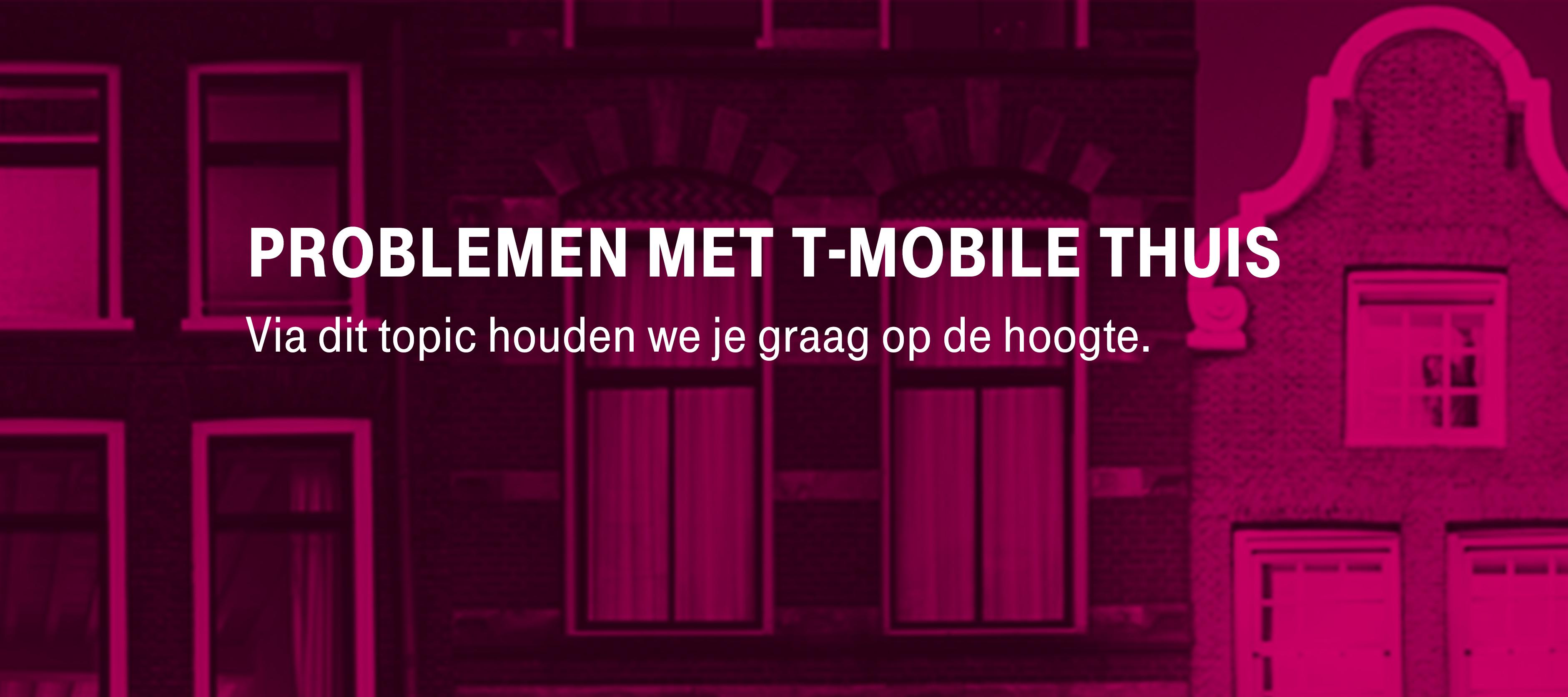 [Opgelost] Problemen Internet, TV en Vast Bellen T-Mobile Thuis 1-10-2021