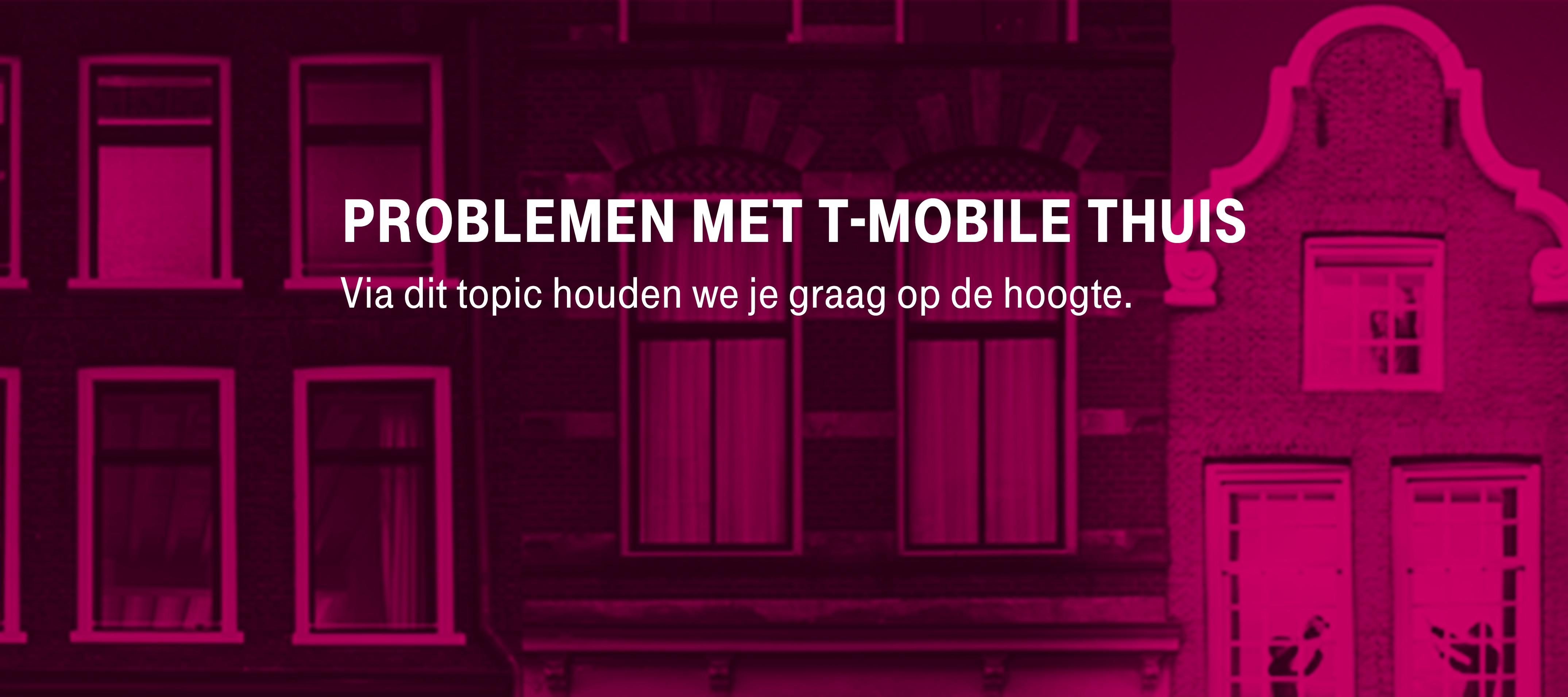 [Opgelost] Problemen met Internet T-Mobile Thuis 9-9-2020
