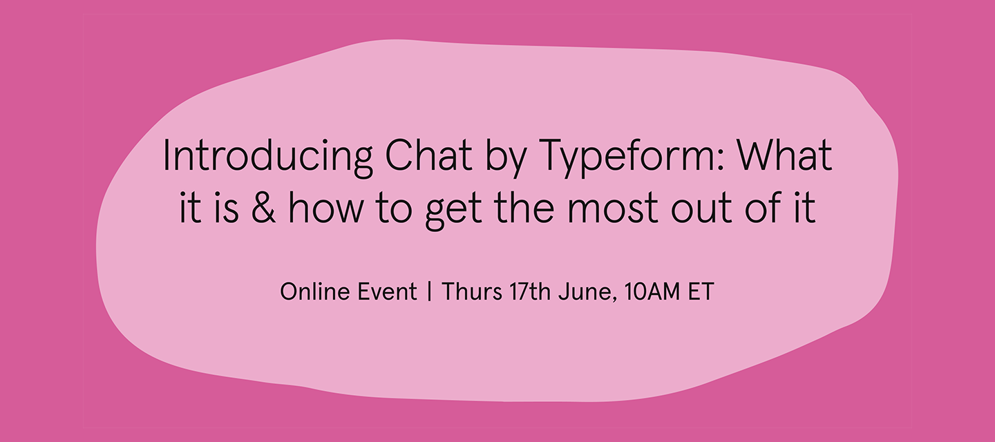 [Webinar] Find out what you can do with Typeform Chat