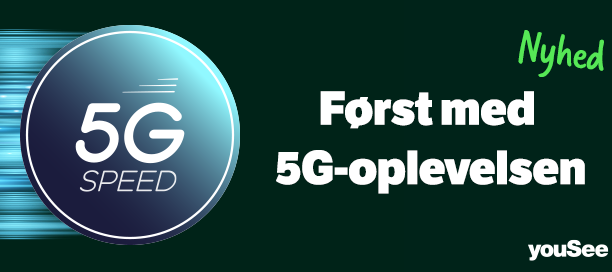 YouSee er klar med mobilt bredbånd på 5G-mobilnetværket